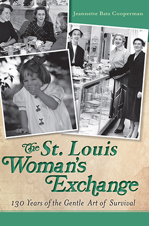 The St. Louis Woman's Exchange: 130 Years of the Gentle Art of Survival