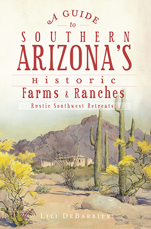 A Guide to Southern Arizona's Historic Farms & Ranches
