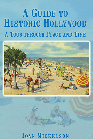 A Guide to Historic Hollywood: A Tour through Place and Time