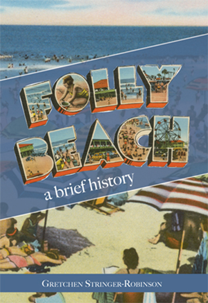 Folly Beach: A Brief History