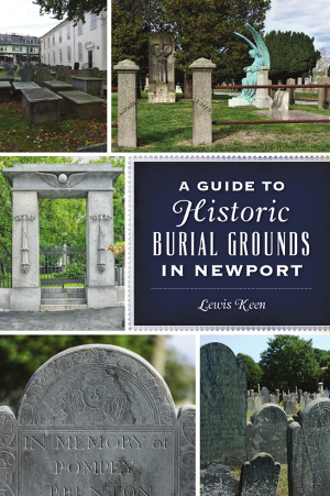 A Guide to Historic Burial Grounds in Newport