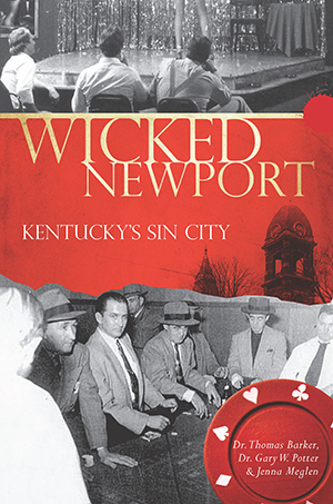Wicked Newport: Kentucky's Sin City