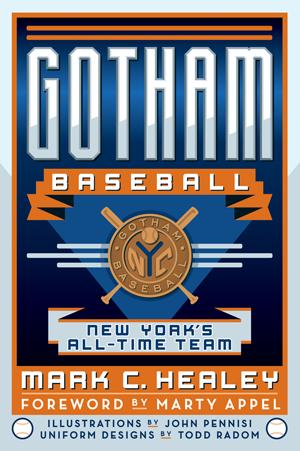 Gotham Baseball: New York's All-Time Team