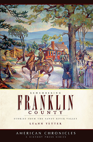 Remembering Franklin County: Stories from the Sandy River Valley