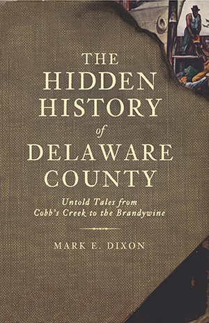 The Hidden History of Delaware County
