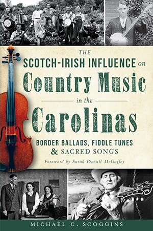 The Scotch-Irish Influence on Country Music in the Carolinas