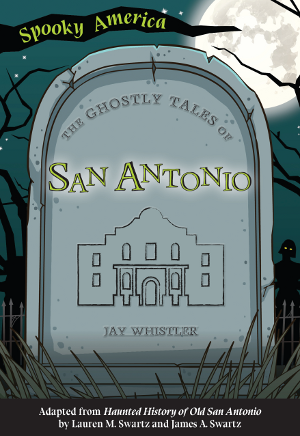 The Ghostly Tales of San Antonio