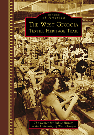 The West Georgia Textile Heritage Trail