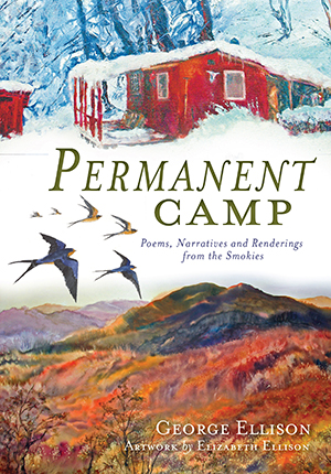 Permanent Camp: Poems, Narratives and Renderings from the Smokies