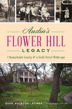 Austin's Flower Hill Legacy