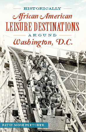 Historically African American Leisure Destinations Around Washington, D.C.