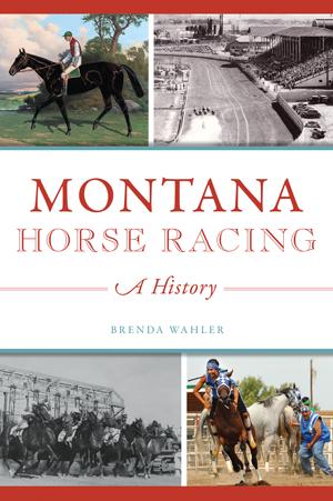 Montana Horse Racing: A History