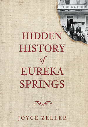 Hidden History of Eureka Springs