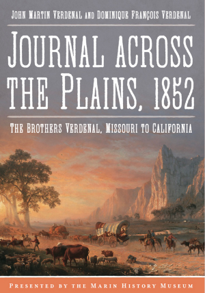 Journal Across the Plains, 1852: The Brothers Verdenal, Missouri to California