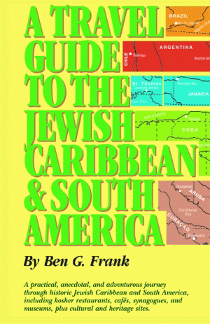 A Travel Guide to the Jewish Caribbean and South America