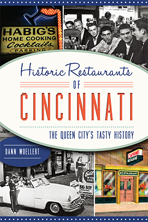 Historic Restaurants of Cincinnati: The Queen City's Tasty History