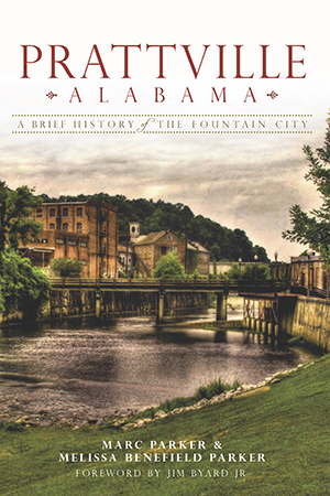 Prattville, Alabama: A Brief History of the Fountain City