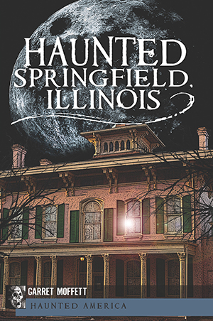 Haunted Springfield, Illinois
