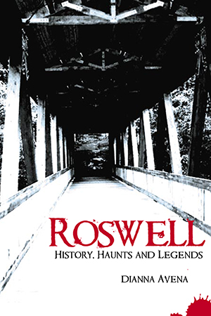 Roswell: History, Haunts and Legends