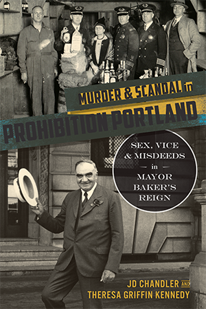 Murder & Scandal in Prohibition Portland