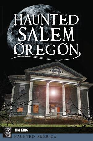 Haunted Salem, Oregon