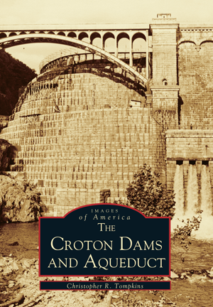 Croton Dams & Aqueduct