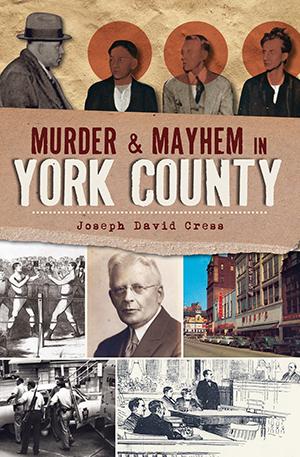 Murder & Mayhem in York County
