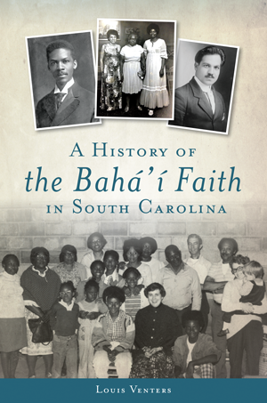 A History of the Bahá'í Faith in South Carolina