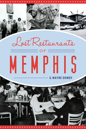 Lost Restaurants of Memphis