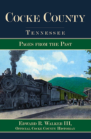 Cocke County, Tennessee: Pages from the Past