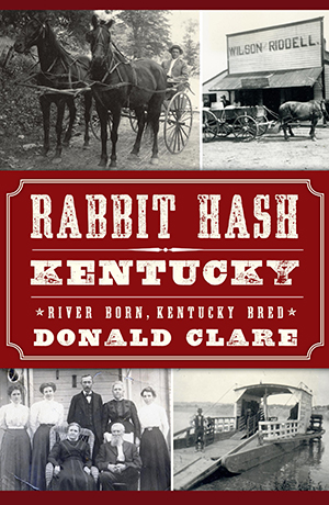 Rabbit Hash, Kentucky: River Born, Kentucky Bred