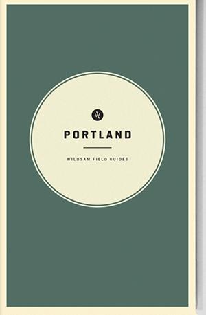 Wildsam Field Guides  Portland