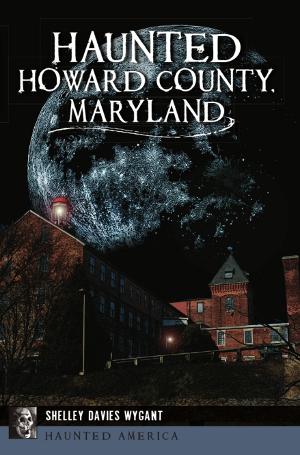 Haunted Howard County, Maryland