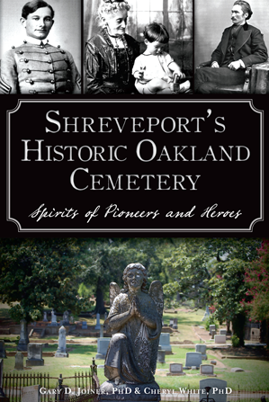 Shreveport's Historic Oakland Cemetery: Spirits of Pioneers and Heroes