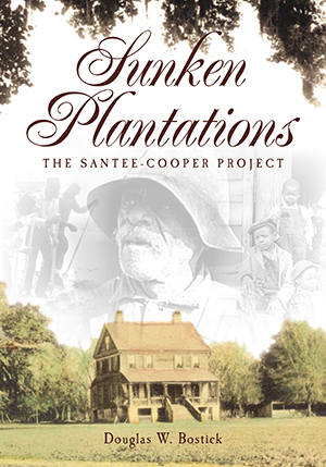 Sunken Plantations: The Santee-Cooper Project