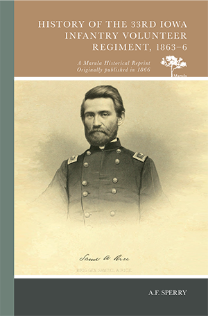 History of the 33rd Iowa Infantry Volunteer Regiment, 1863-6