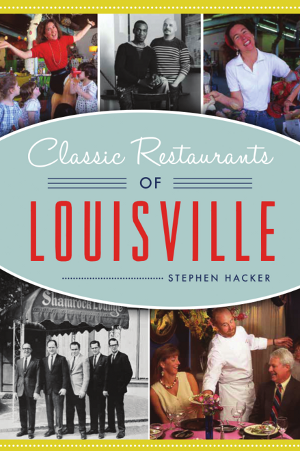 Classic Restaurants of Louisville