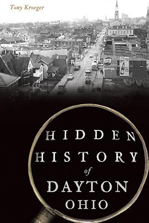 Hidden History of Dayton, Ohio