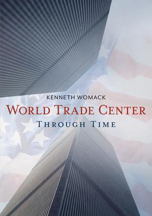The World Trade Center Through Time
