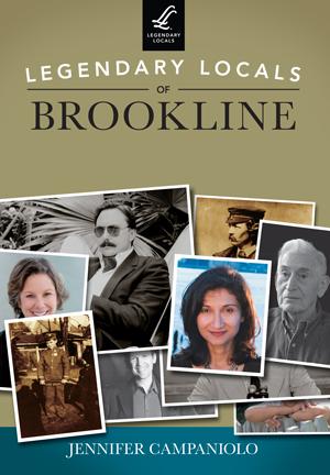 Legendary Locals of Brookline