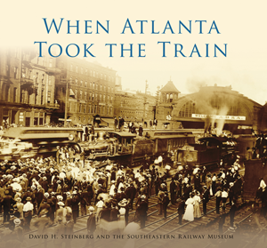 When Atlanta Took the Train