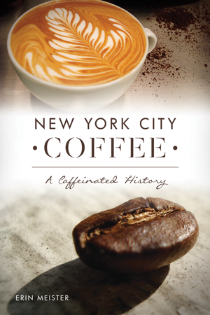 New York City Coffee: A Caffeinated History