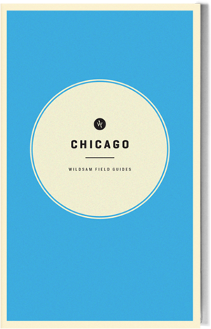 Wildsam Field Guides  Chicago