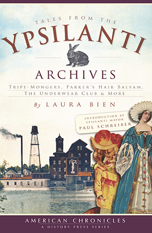 Tales from the Ypsilanti Archives: Tripe-Mongers, Parker's Hair Balsam, The Underwear Club & More