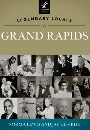 Legendary Locals of Grand Rapids