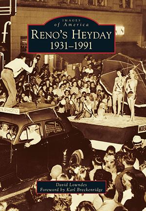 Reno's Heyday: 1931-1991