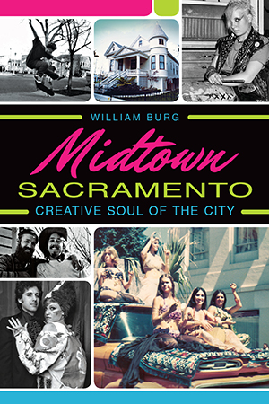 Midtown Sacramento: Creative Soul of the City