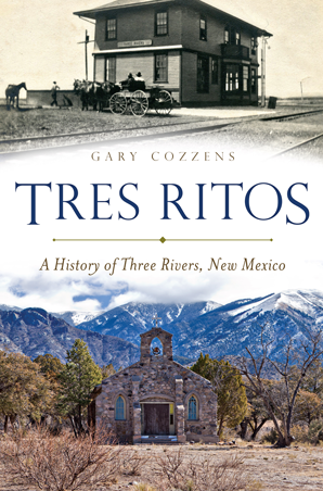 Tres Ritos: A History of Three Rivers, New Mexico