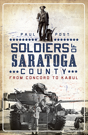 Soldiers of Saratoga County: From Concord to Kabul