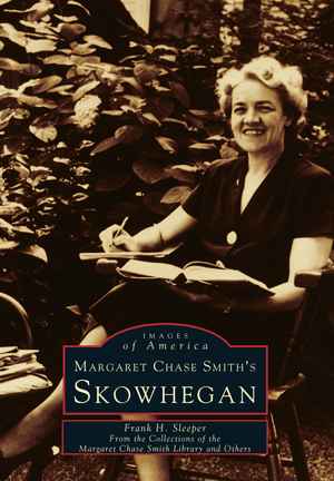 Margaret Chase Smith's Skowhegan